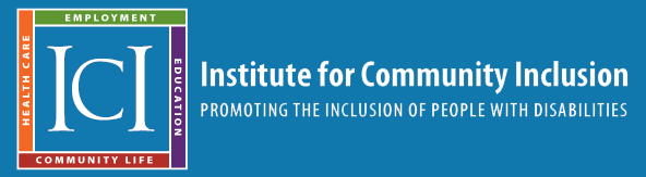 The institute for Community Inclusion: employment, education, community life and health care